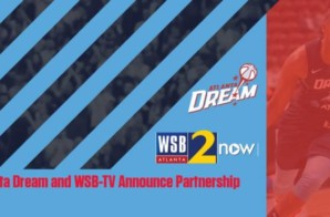 Running With The Dream: The Atlanta Dream and WSB-TV Have Announced a Multimedia Partnership