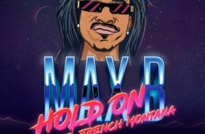 Max B – Hold On ft French Montana