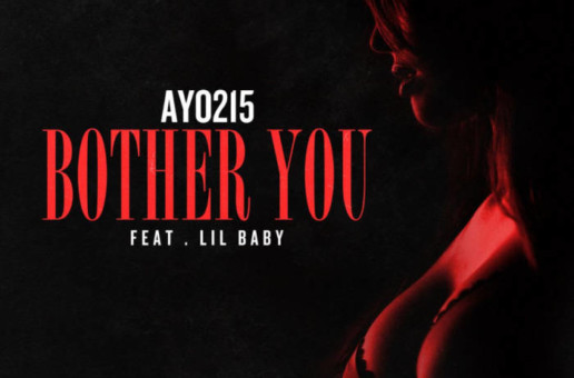 Ayo 215 & Lil Baby – Bother You (Video)