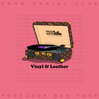 Producer Ben Ford – Vinyl & Leather (EP Stream)