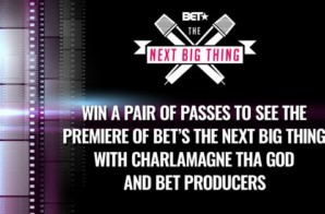 BET's THE NEXT BIG THING Music Competition Series Premieres July 9th