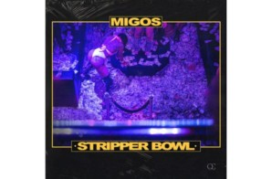 Migos – Stripper Bowl