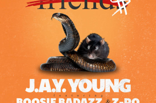 J.A.Y. Young x Boosie Badazz x Z-Ro – Friend$ (Official Music Video)