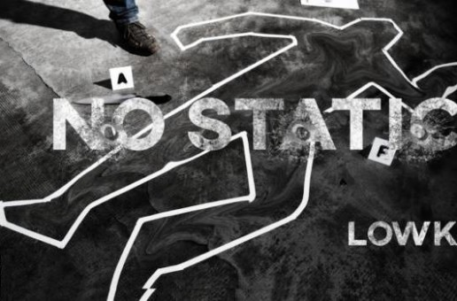 Low-key – No Static (Video)