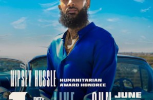 Nipsey Hussle To Be Honored With The Humanitarian Awards at the 2019 BET Awards
