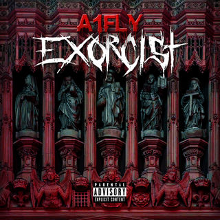 A1Fly – Exorcist (Album Stream)
