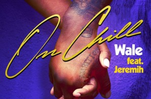 Wale x Jeremih – On Chill