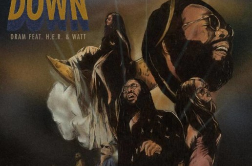 DRAM – The Lay Down Ft. H.E.R. & Watt