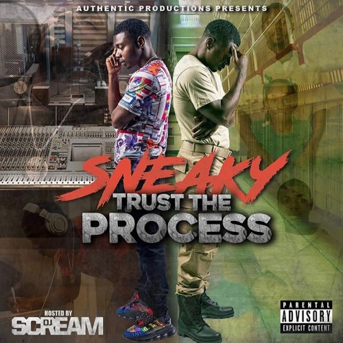 trust-the-process Sneaky - Trust The Process, Hosted by DJ Scream (Mixtape)