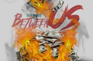 Eazy Money – Between Us (Lyric Video)