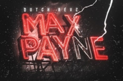 Dutch Revz – Max Payne