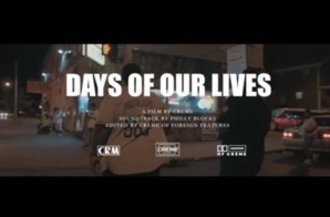 Philly Blocks – Days of Our Lives (Video)