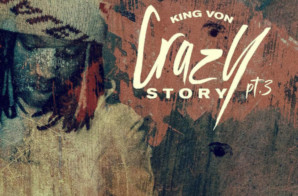 "OTF's King Von drops his highly anticipated sequel ""Crazy Story Pt. 3"""