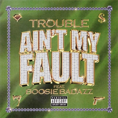 unnamed-2-500x500 Trouble - Ain't My Fault Ft. Boosie Badazz