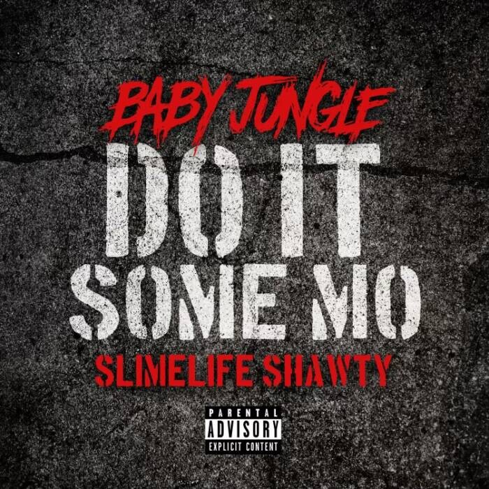 """Do-It-Some-Mo_Art2 Baby Jungle and Slimelife Shawty Release Visuals For """"Do It Some Mo"""""""