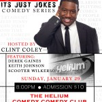 """Chill It's Just Jokes"" Comedy Show hosted by Clint Coley 8pm Jan 29th at the Helium Comedy Club"