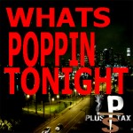 Plus Tax (@Plus_Tax) – Whats Poppin Tonight (Prod. by KILLOPIA from Kingston)