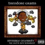 Theodore Grams (@PhratBabyJesus) – Invisible Celebrity 2 (Mixtape)