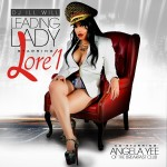 Lore'l (@STARRINGLOREL) – Leading Lady (Mixtape) (Hosted by @DeeJayiLLWiLL x @AngelaYee)