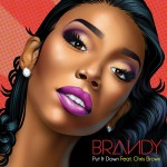 Brandy – Put It Down Ft. Chris Brown (Prod by Bangladesh)