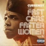 Curren$y – Fast Cars Faster Women Ft Daz Dillinger