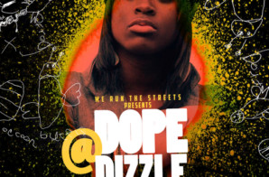 Dizzle Dizz (@DopeDizzle) – Promo (Mixtape) presented by @WeRunTheStreets