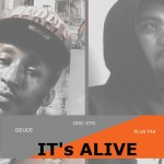 Duece x Plus Tax (@DBlockDeuce_215 @Plus_Tax) – It's Alive (Prod by @JahlilBeats)