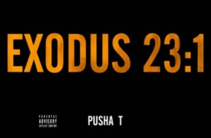 Pusha T – Exodus 23:1 Ft. The Dream (DRAKE DISS)
