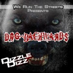 Dizzle Dizz (@DopeDizzle) – Dog Backwards