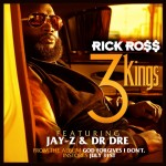 Rick Ross – 3 Kings Ft. Dr. Dre x Jay-Z (Funkmaster Flex Hot 97 Premiere) (30mins + BOMBS!!!)