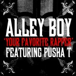 Alley Boy – Your Favorite Rapper Ft. Pusha T