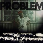 Problem (@Problem) – Welcome to Mollywood Pt. 2 (Mixtape)