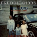 Freddie Gibbs (@FreddieGibbs) Ft. Dana Williams – The Hard ( Prod by Feb 9)