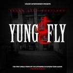 ICH (@YoungSavage215 @HHSpady @DaRealShortyRaw) – Yung & Fly (Prod @GoodWorkCharlie)