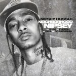 Nipsey Hussle (@NipseyHussle) – Neighborhood Nipsey (Mixtape) (Hosted by @DJ5150br)
