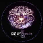 King Mez (@KingMez) – My Everlasting Zeal (Album)