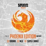 Grand Hustle (@Grand_Hustle) Presents: Phoenix Edition (Mixtape) (Hosted by @DJDrama @DJMLK & @SUPERSNAKE1)