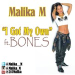 Malika M (@Malika__M) – I Got My Own Ft. @BonesHR