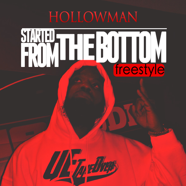hollowman-started-from-the-bottom-freestyle-HHS1987-2013 Hollowman (@HMANPC) - Started From The Bottom Freestyle