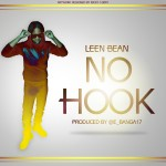 Leen Bean – No Hook (Prod by E Banga)