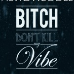 Newz Huddle – Bitch Don't Kill My Vibe Freestyle
