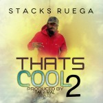 Stacks Ruega – Thats Cool Too