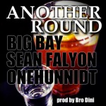 OneHunnidt x Sean Falyon x Big Bay – Another Round