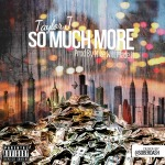 Taylor J – So Much More (Prod. By Mike Will Made It)
