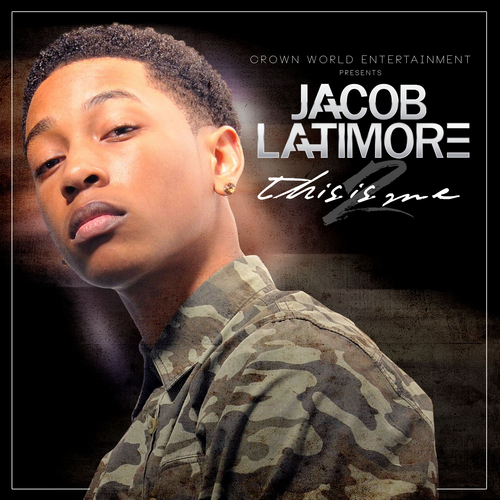 Jacob_Latimore_This_Is_Me_2-front-large Jacob Latimore - This Is Me 2 (Mixtape)
