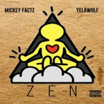 Mickey Factz – Zen Ft. Yelawolf