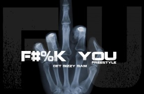 Get Bizzy Bam – Fuck You Freestyle