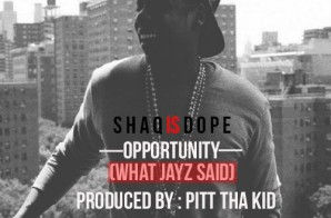ShaqIsDope – Opportunity