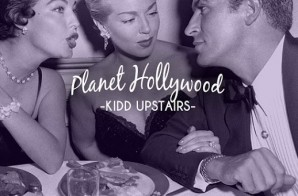 Kidd Upstairs – Planet Hollywood