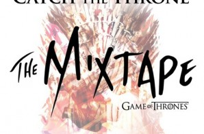 HBO's <em>Catch The Throne</em> Mixtape (Stream)
